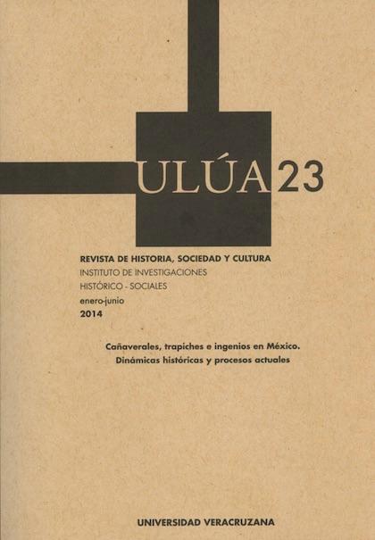 Cañaverales, trapiches e ingenios en México. Dinámicas históricas y procesos actuales